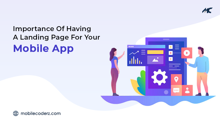 The Importance of Having a Landing Page For Your Mobile App