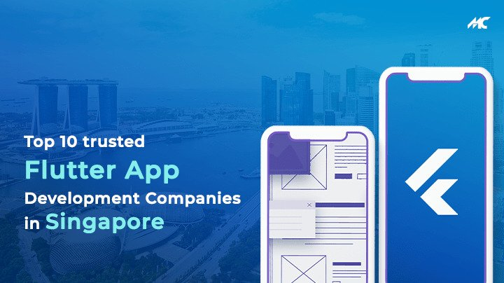 Top 10 Trusted Flutter App Development Companies in Singapore