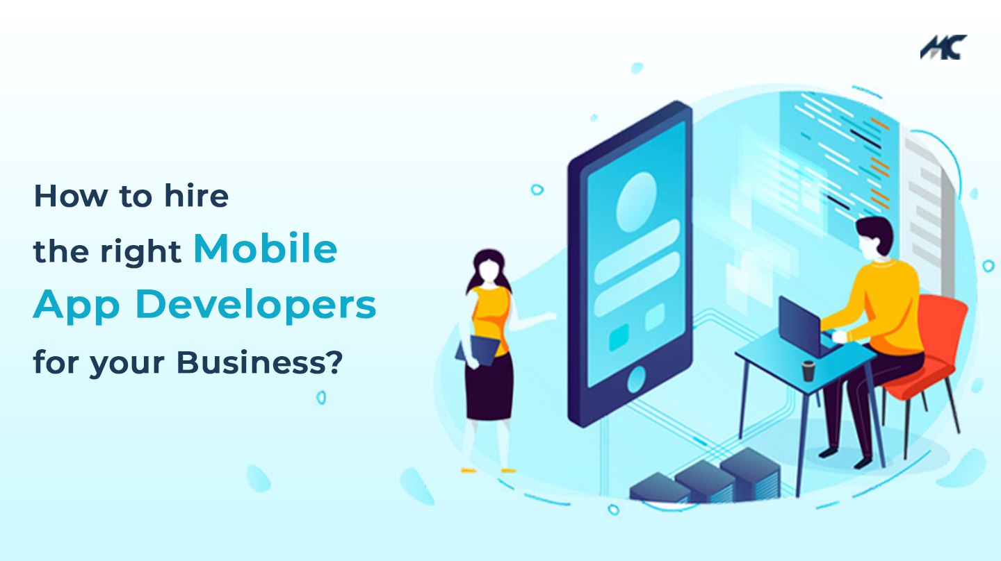 How to Hire a Right Mobile App Developer for your Business?
