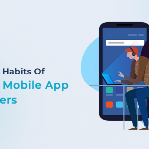 Must-have Habits Of Successful Mobile App Develope...