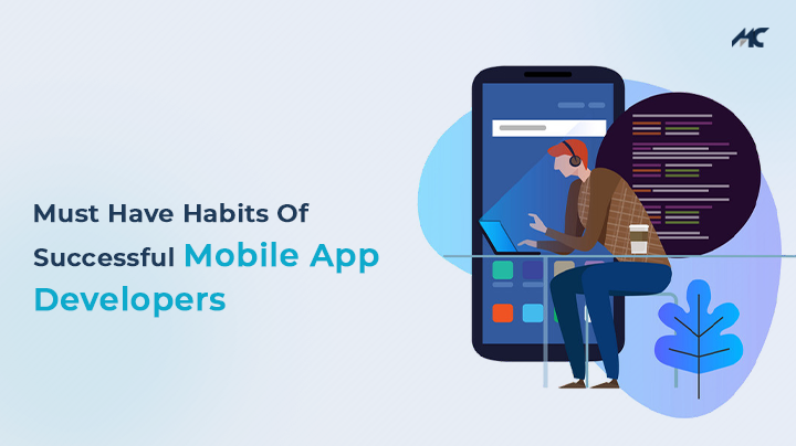 Must-have Habits Of Successful Mobile App Developers