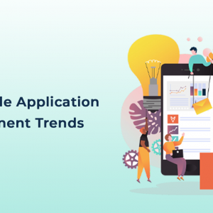 List Of Top Mobile Application Development Trends ...