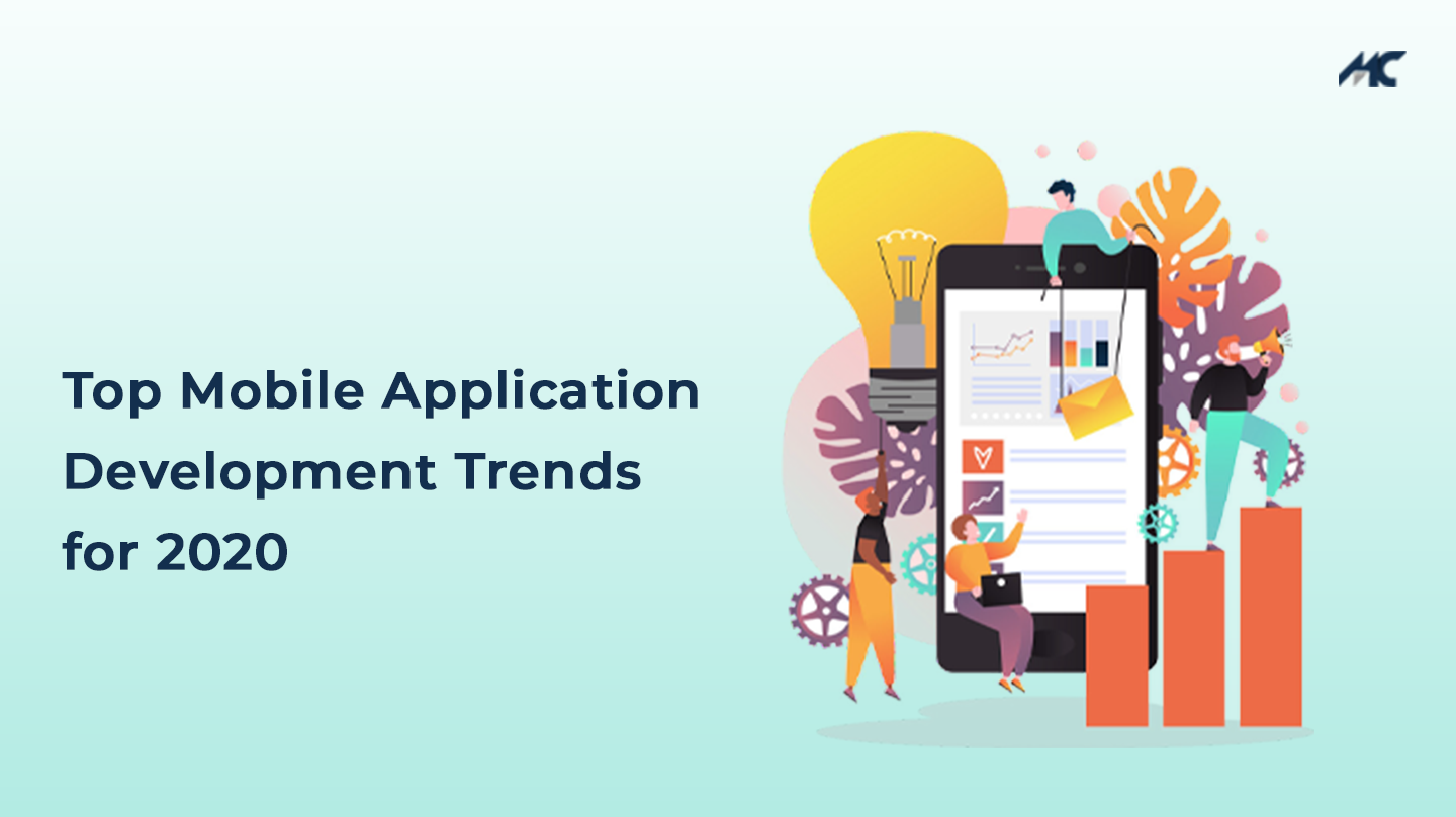 List Of Top Mobile Application Development Trends For 2020