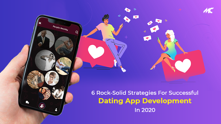 6 Rock-solid Strategies For Successful Dating App Development in 2020