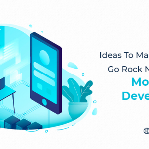 Ideas to Make Your App Go Rock N Rolla' After Mo...