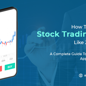 How to Create a Stock Trading App Like Zagtrader? ...