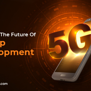 4 Theories To Predict The Future Of 5G App Develop...