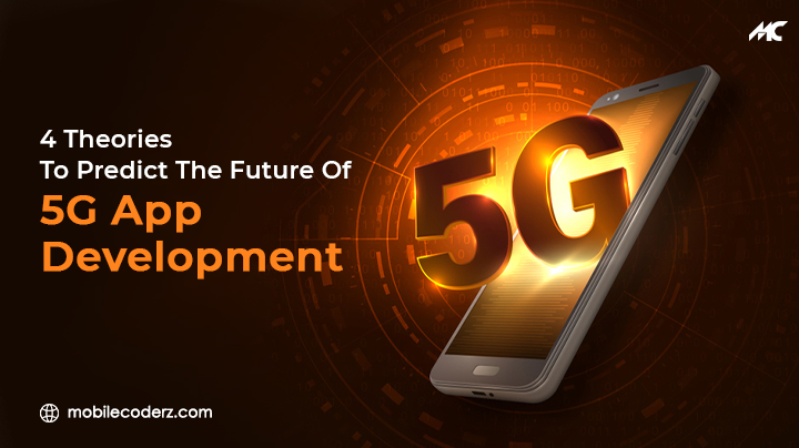 4 Theories To Predict The Future Of 5G App Development