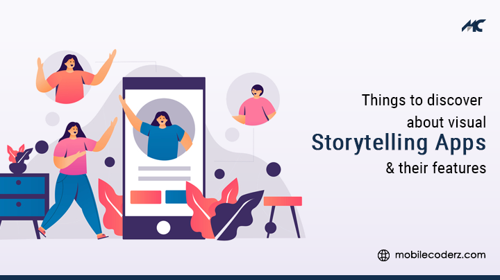 Things To Discover About Visual Storytelling Apps & Their Features