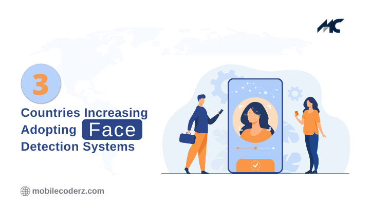 3 Countries Increasingly Adopting Face Detection Systems