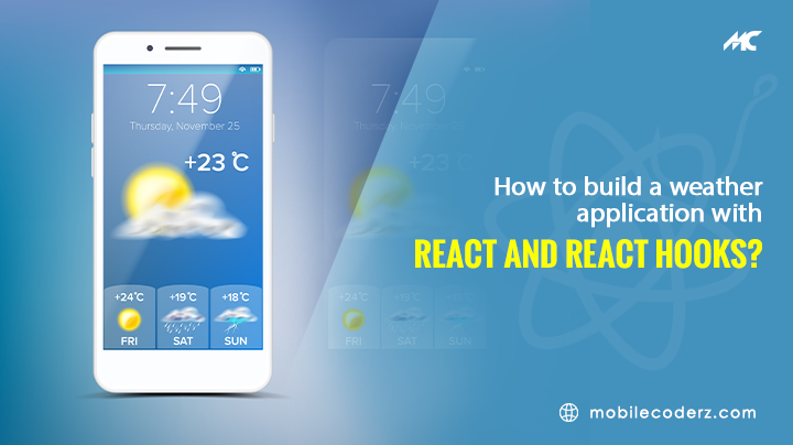 How To Build A Weather Application With React And React Hooks? – Complete Guide