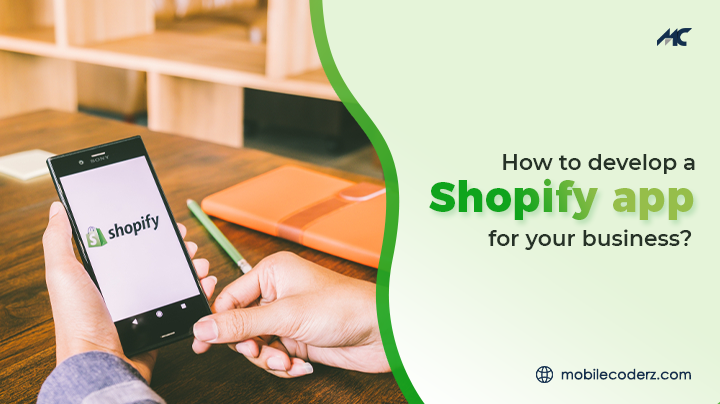 How to Develop a Shopify App for Your Business? – Beginners Guide