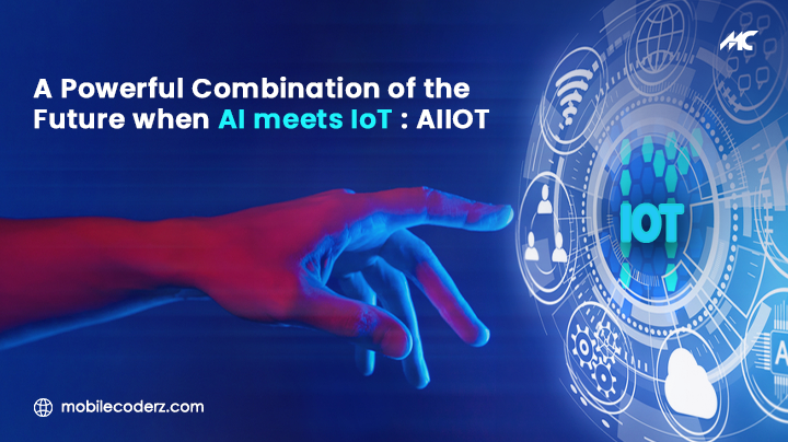A Powerful Combination Of The Future When AI Meets IoT: AIIOT