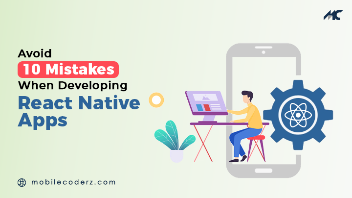 Avoid 10 Mistakes When Developing React Native Apps