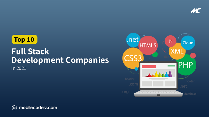 Top 10 Full Stack Development Companies in 2021