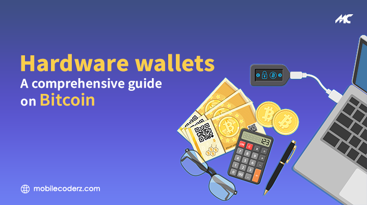 Hardware Wallets: A Comprehensive Guide on Bitcoin