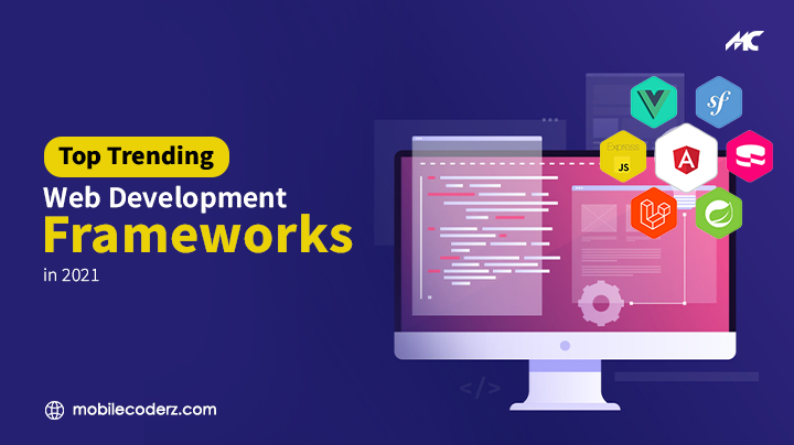 Top Trending Web Development Frameworks in 2021
