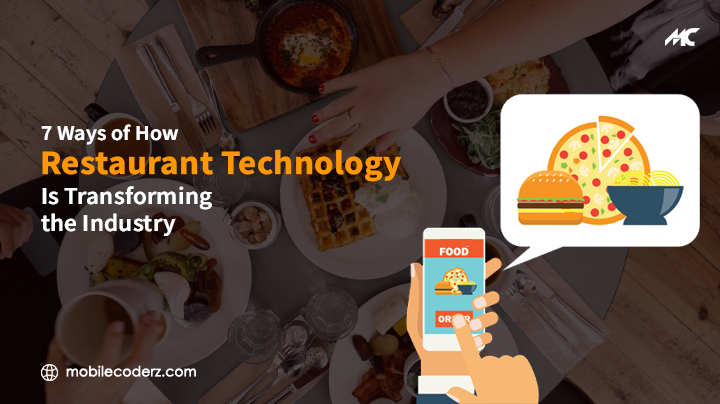 7 Ways to How Restaurant Technology is Transforming The Industry