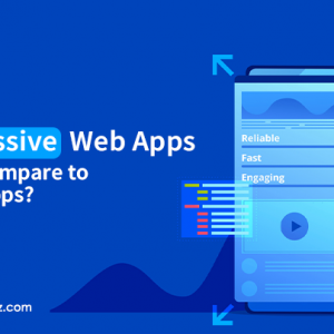 Progressive Web Apps Vs Native Apps: Which One Is ...