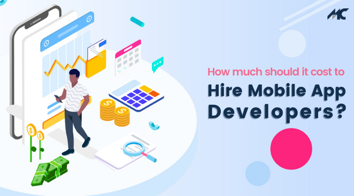 How Much Should It Cost to Hire Mobile App Developers?