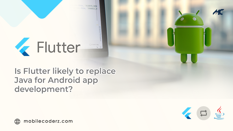Is Flutter likely to Replace Java for Android App Development?