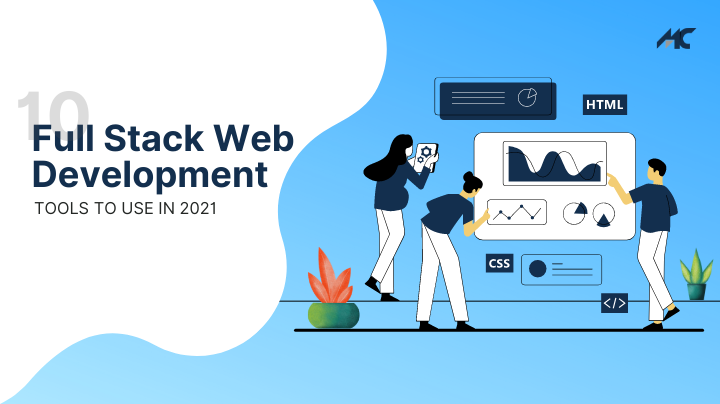 Top 10 Full Stack Web Development Tools To Use In 2021