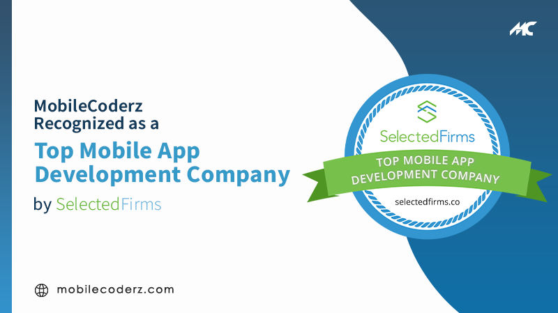 MobileCoderz Recognized as a Top Mobile App Development Company by SelectedFirms
