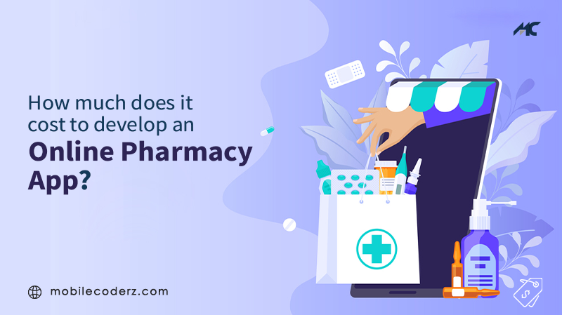 How Much Does It Cost To Develop An Online Pharmacy App?